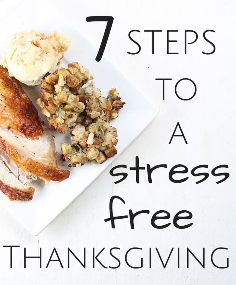 Planning and preparation is key to a stress free Thanksgiving. Follow these 7 simple suggestions so you can enjoy the holiday with family and friends.