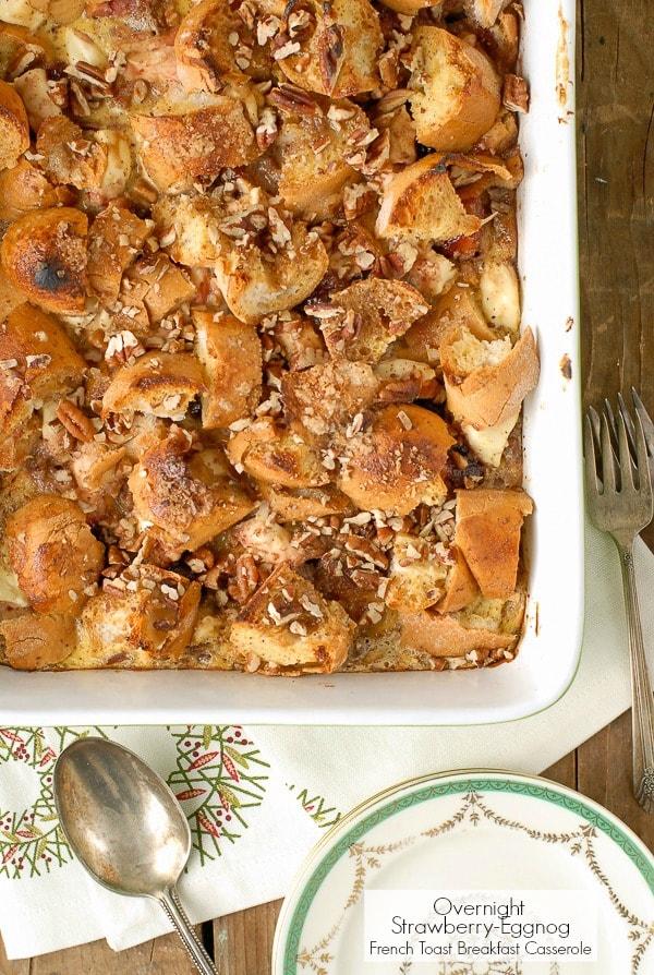 Overnight Strawberry-Eggnog French Toast Breakfast Casserole - BoulderLocavore.com