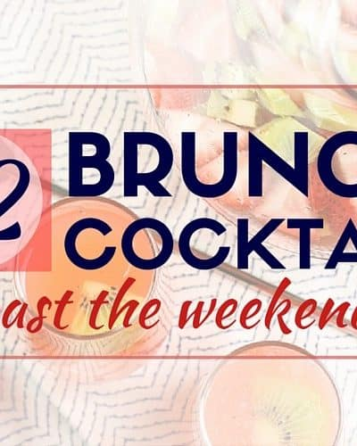 12 Brunch Cocktails to toast the weekend