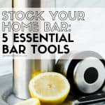 You will be ready for the holidays with these 5 essential bar tools in your home bar.