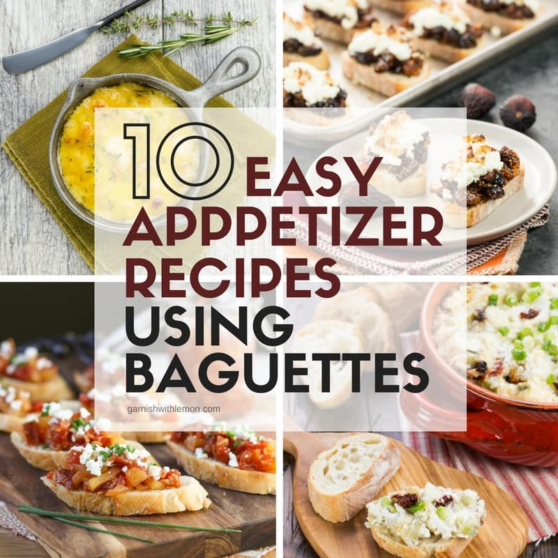 Break out of your appetizer rut with any one of these 10 Easy Appetizer Recipes using Baguettes!