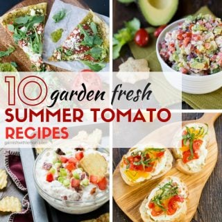 10 Garden Fresh Summer Tomato Recipes