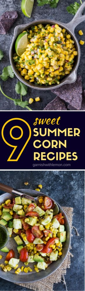 The ways to eat corn are endless! We've got our favorite with you with these 9 Summer Corn Recipes!