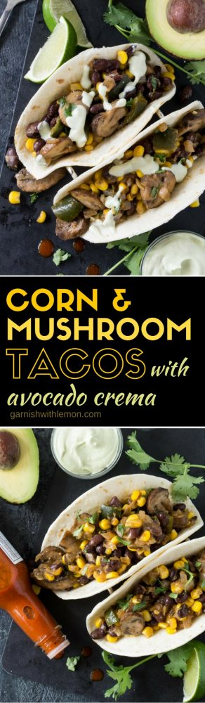 Add these vegetarian Corn and Mushroom Tacos with Avocado Crema to you next taco bar. They are every bit as hearty and flavorful as classic meat tacos.