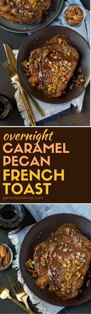 This quick and easy Overnight Caramel Pecan French Toast is a restaurant-quality brunch recipe you can make at home. Great for overnight guests!
