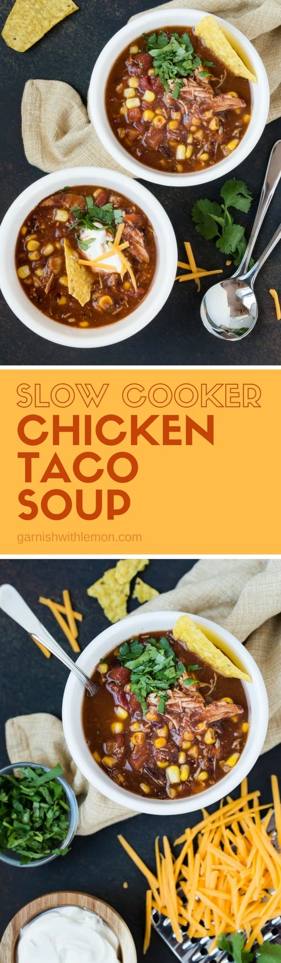 Collage images of slow cooker chicken taco soup with chips, cheddar cheese and sour cream for garnishes.